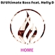 DJ Ultimate Bass feat. Holly D Home