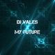 DJ Vales My Future