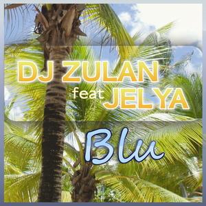 DJ Zulan feat. Jelya - Blu (ARC-Records Austria)