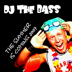 DJ the Bass - The summer is coming 2007 (ARC-Records Austria)