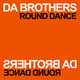 Da Brothers Round Dance