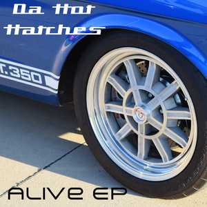 Da Hot Hatches - Alive EP (Last Hour Trance)