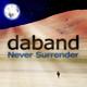 Daband Never Surrender