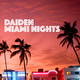 Daiden Miami Nights