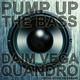 Daim Vega & Quandro Pump Up the Bass