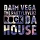 Daim Vega & the Partyloverz Rock da House