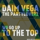 Daim Vega & the Partyloverz We Go Up to the Top