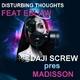Daji Screw Pres Madisson Feat Eblaw Disturbing Thoughts