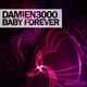 Damien3000 Baby Forever