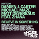 Damien J. Carter, Michael Maze & Matt Devereaux feat. Zhana Believe in Something