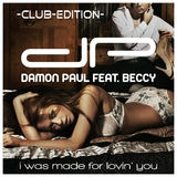 I Was Made for Lovin'' You(Club Edition) by Damon Paul feat. Beccy mp3 download