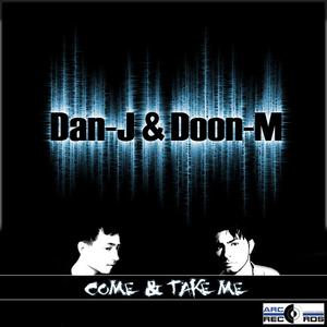Dan-J & Doon-M - Come & take me (ARC-Records Austria)