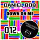 Daniel Bob Down On Me