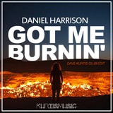 Got Me Burnin''(Dave Kurtis Club Edit) by Daniel Harrison mp3 download