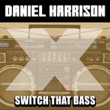 Switch That Bass by Daniel Harrison mp3 download