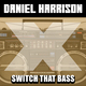 Daniel Harrison Switch That Bass