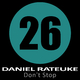 Daniel Rateuke Don't Stop