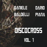Discocross, Vol. 1 by Daniele Baldelli & Dario Piana mp3 download