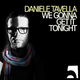Daniele Tavella We Gonna Get It Tonight