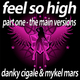 Danky Cigale & Mykel Mars Feel so High - Part1 The Main Versions