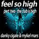 Danky Cigale & Mykel Mars Feel so High - Part 2 The Club Is High