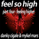 Danky Cigale & Mykel Mars Feel so High - Part 4 Feeling Higher