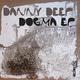 Danny Deep Dogma Ep