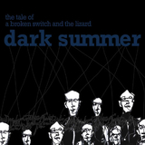 The Tale of a Broken Switch And The Lizard by Dark Summer mp3 downloads