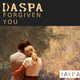 Daspa Forgiven You