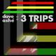 Dave Ashé 3 Trips