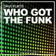 Dave Kurtis Who Got the Funk