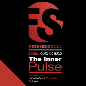 David Del Olmo And D-Hugo - The Inner Pulse (Friend Sound)