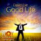 David Eye Good Life