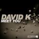 David K (GER) Meet You