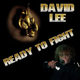 David Lee Ready to Fight