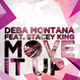 Deba Montana Feat. Stacey King Move It Up