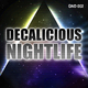 Decalicious Nightlife