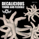 Decalicious Young and Flexible