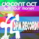 Decent Act Get Your Money