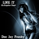 Dee Jay Franky Like It (Dr.Angelus Rmx)