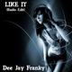 Dee Jay Franky Like It (Radio Edit)
