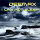 Deemax I Can Not Sleep
