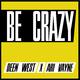 Deen West feat. Ari Vayne Be Crazy