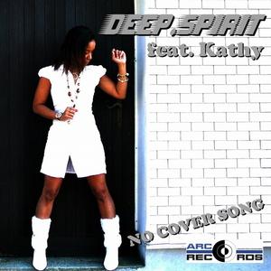 Deep.Spirit feat. Kathy - No cover song (All Mixes Edition) (ARC-Records Austria)