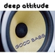 Deep Attitude Good Bass