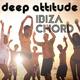 Deep Attitude Ibiza Chord