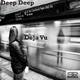 Deep Deep - Deju Vu