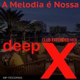 A Melodia É Nossa by Deep X mp3 download