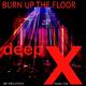 Deep X - Burn up the Floor(Radio Edit)
