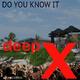 Deep X Do You Know It